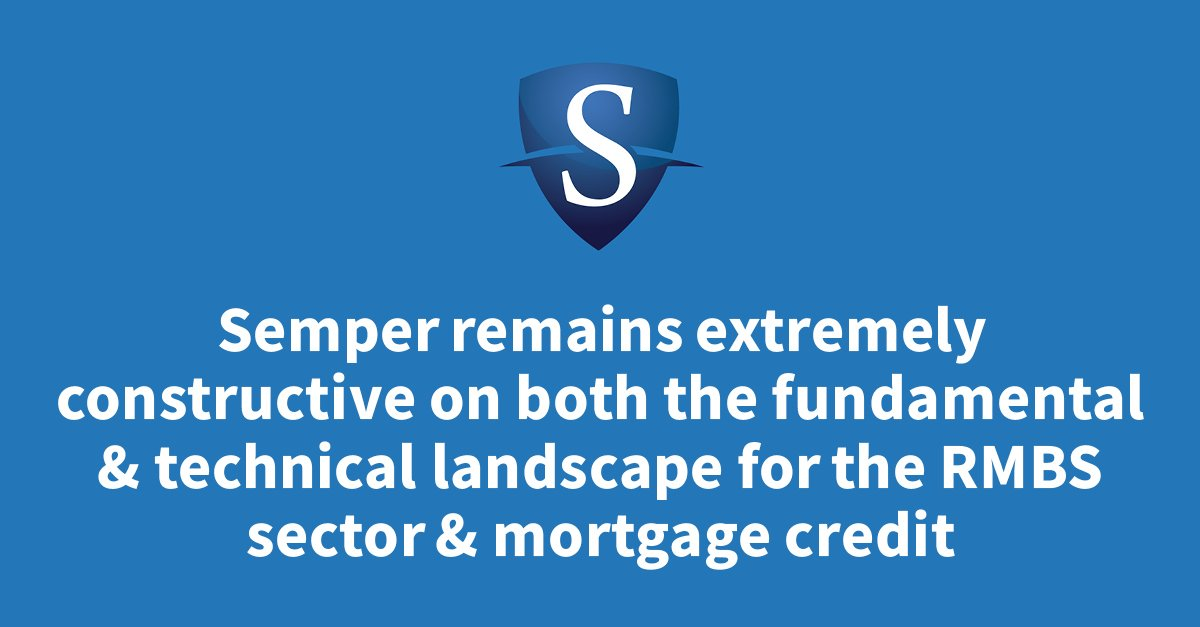 Semper remains extremely constructive on both the fundamental and technical landscape for the RMBS sector and mortgage credit