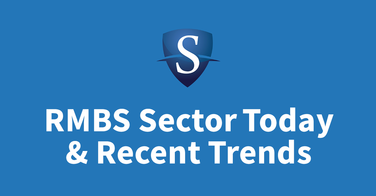 RMBS Sector Today and Recent Trends